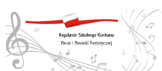 Regulamin Szkolnego Konkursu Pieśni i Piosenki Patriotycznej